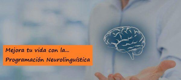 Mejora tu vida con la Programación Neurolinguística